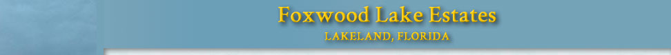 Foxwood Lake Estates Central Florida Seniors Retirement Community Lakeland FL